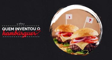 Você sabe quem inventou o hambúrguer?