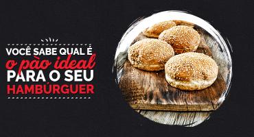 Como escolher seu pão de hambúrguer?
