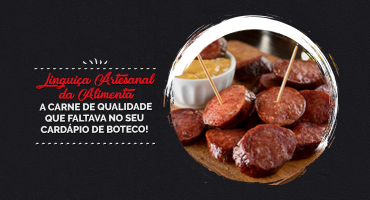 Linguiça Artesanal da Alimenta: a carne de qualidade que faltava no seu cardápio de boteco!