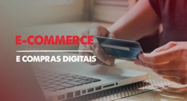 E-COMMERCE E COMPRAS DIGITAIS